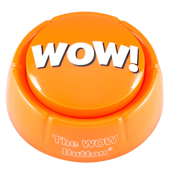 WOW Button – Pressing This Button is a Blast!