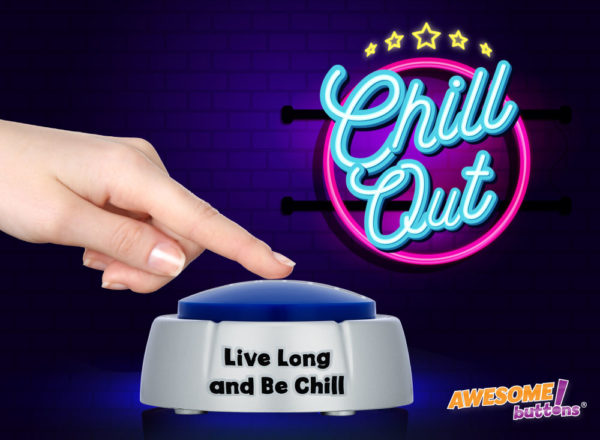 The Chill Button-chill out